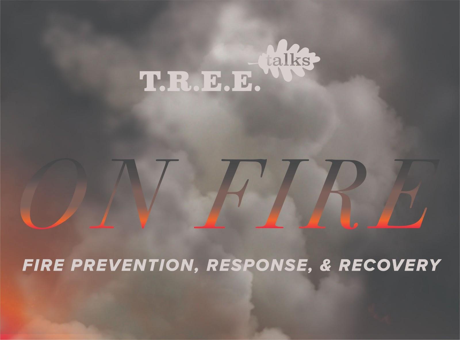 T.R.E.E. Talks On Fire